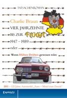 Charlie Braun: Vier Jahrzehnte bis zur Flucht (1947 – 1989)