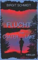 Birgit Schmidt: Flucht zum Crater Lake