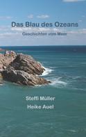 Heike Auel: Das Blau des Ozeans