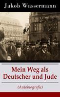 Jakob Wassermann: Mein Weg als Deutscher und Jude (Autobiografie)
