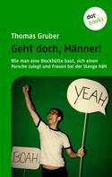 Thomas Gruber: Geht doch, Männer!