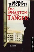 Alfred Bekker: Alfred Bekker Roman: Das Phantom von Tanger ★★★