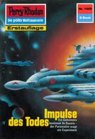 Peter Griese: Perry Rhodan 1469: Impulse des Todes ★★★★★
