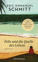 Eric-Emmanuel Schmitt: Felix und die Quelle des Lebens ★★★★