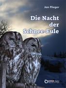 Jan Flieger: Die Nacht der Schnee-Eule ★★★★★