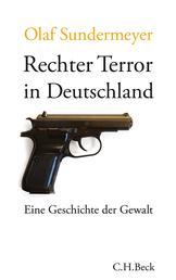 Rechter Terror in Deutschland - Eine Geschichte der Gewalt