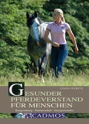 Gesunder Pferdeverstand für Menschen - Rangordnung, Partnerschaft, Energietransfer