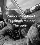 Ingo Malchow: Zurück ins Leben! Tagebuch meiner Therapie