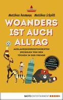 Matthias Eckoldt: Woanders ist auch Alltag ★★★★