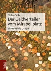 Der Geldverteiler vom Mirabellplatz - Eine soziale Utopie