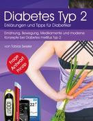 Tobias Sessler: Diabetes Typ 2 - Erklärungen und Tipps für Diabetiker