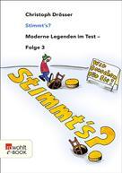 Christoph Drösser: Stimmt's? Moderne Legenden im Test 3 ★★★★