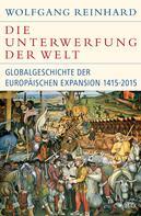 Wolfgang Reinhard: Die Unterwerfung der Welt ★★★★★
