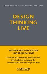 Design Thinking Live - Wie man Ideen entwickelt und Probleme löst