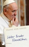 Anonym: Lieber Bruder Franziskus