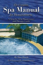 The Complete Spa Manual for Homeowners - A Step-by-Step Maintenance and Therapy Guide