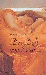 Der Duft von Seide - Historischer Roman