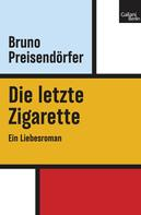 Bruno Preisendörfer: Die letzte Zigarette ★★★★★
