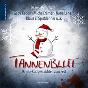 Tannenblut - Krimi-Kurzgeschichten zum Fest