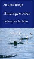 Susanne Brötje: Hineingeworfen