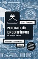 Ross Thomas: Protokoll für eine Entführung
