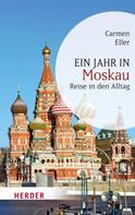 Carmen Eller: Ein Jahr in Moskau ★★★★