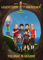 Leuchtturm der Abenteuer: Freunde in Gefahr - Teil 1 der spannenden Kinderbuch-Trilogie für Jungen und Mädchen ab 10 Jahre
