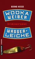 Bernd Hesse: Wodka, Weiber, Wasserleiche ★★