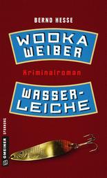 Wodka, Weiber, Wasserleiche - Privatdetektiv Rübels zweiter Fall