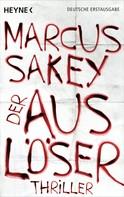 Marcus Sakey: Der Auslöser ★★★★