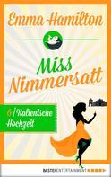 Emma Hamilton: Miss Nimmersatt - Folge 6 ★★★★