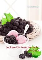 Loretta Hiltrop: Leckere Eisrezepte nach Low Carb ★★★