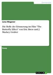 """Die Rolle der Erinnerung im Film """"The Butterfly Effect"""" von Eric Bress und J. Mackey Gruber"""