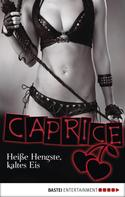 Nicole Henser: Heiße Hengste, kaltes Eis - Caprice ★★★★