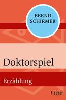 Bernd Schirmer: Doktorspiel
