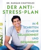 Rangan Chatterjee: Der Anti-Stress-Plan