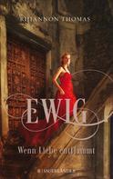 Rhiannon Thomas: Ewig - Wenn Liebe entflammt ★★★★
