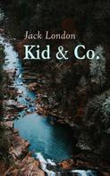 Jack London: Kid & Co.