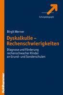 Birgit Werner: Dyskalkulie - Rechenschwierigkeiten