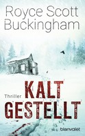 Royce Scott Buckingham: Kaltgestellt ★★★★