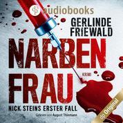 Nick Steins erster Fall - Narbenfrau - Nick Stein-Reihe, Band 1 (Ungekürzt)