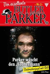 Der exzellente Butler Parker 2 – Kriminalroman - Parker wäscht den Saubermann