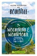 Marion Landwehr: Wochenend und Wohnmobil. Kleine Auszeiten am Bodensee.