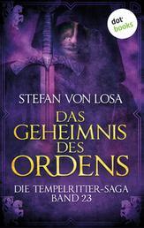 Das Geheimnis des Ordens - Die Tempelritter-Saga: Band 23