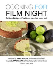 Cooking for Film Night - Potluck Delights: Flexible Dishes That Travel Well