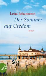 Der Sommer auf Usedom - Roman
