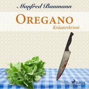 Oregano - Kräuterkrimi (Ungekürzt)