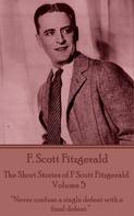 F. Scott Fitzgerald: The Short Stories of F Scott Fitzgerald - Volume 5