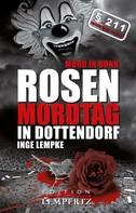 Inge Lempke: Rosenmordtag in Dottendorf ★★★★