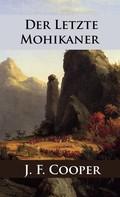 James Fenimore Cooper: Der letzte Mohikaner